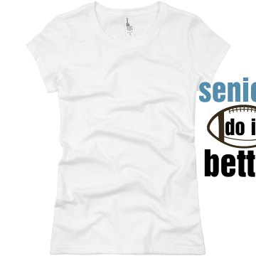 Seniors Do It Better Junior Fit Basic Bella Favorite Tee