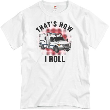That's How I Roll Medic Unisex Basic Gildan Heavy Cotton Crew Neck Tee