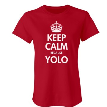 Keep Calm Because YOLO Junior Fit Bella Crewneck Jersey Tee