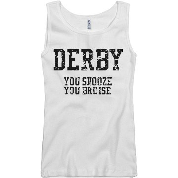 Derby Snooze You Bruise Junior Fit Basic Bella 2x1 Rib Tank Top