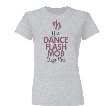 Design a Flash Mob Tee Junior Fit Basic Bella Favorite Tee