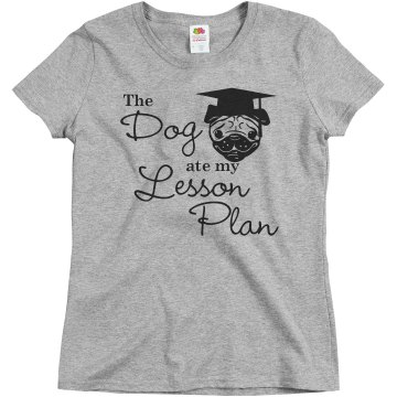 Dog Ate The Lesson Plan Misses Relaxed Fit Basic Gildan Ultra Cotton Tee