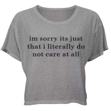 Do Not Care At All, Sorry Bella Flowy Boxy Lightweight Crop Top Tee