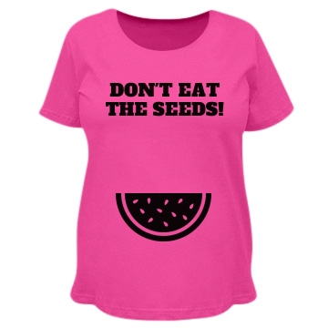 Don't Eat Seeds Maternity