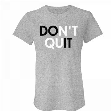 Don't Quit Workout Junior Fit Bella Favorite Tee