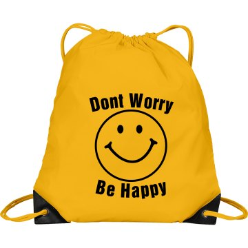 Dont Worry Be Happy Bag Port & Company Drawstring Cinch Bag