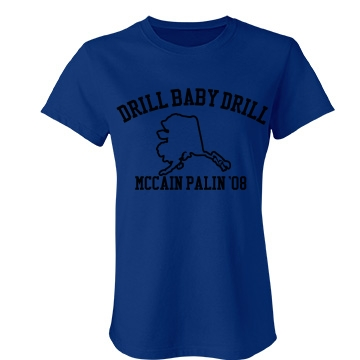 Drill Baby Drill Junior Fit Bella Favorite Tee