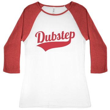 Dubstep Baseball  Junior Fit Bella 1x1 Rib 3/4 Sleeve Raglan Tee
