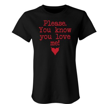 You Know You Love Me Junior Fit Bella Crewneck Jersey Tee