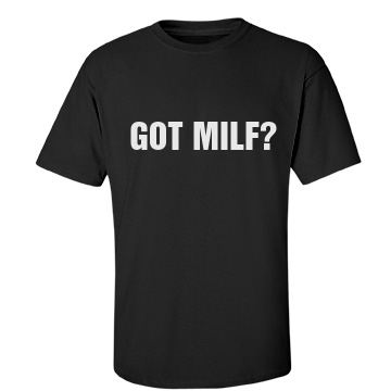 Got MILF-mens Unisex Gildan Heavy Cotton Crew Neck Tee
