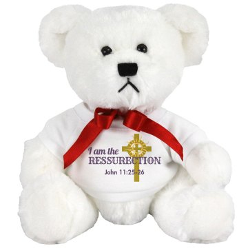 I Am the Resurrection Medium Plush Teddy Bear