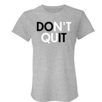 Don't Quit Workout Junior Fit Bella Crewneck Jersey Tee