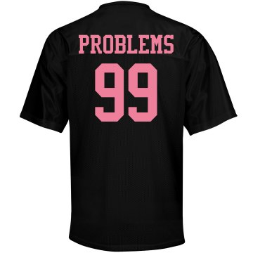 99 Problems Jersey Pink Unisex Augusta Replica Football Jersey