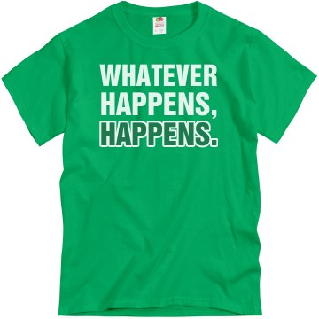 What Happens, Happens Unisex Gildan Heavy Cotton Crew Neck Tee