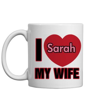 I Love My Wife 11oz Ceramic Coffee Mug