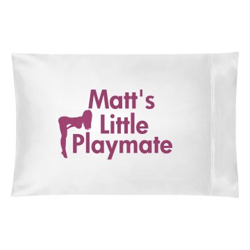 Matt's Playmate Pillow Pillowcase