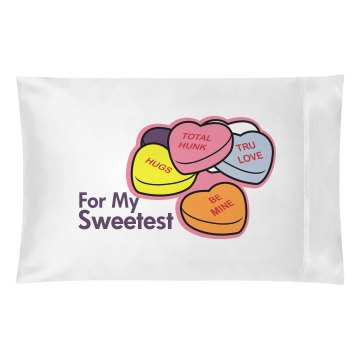 For My Sweetest Pillowcase