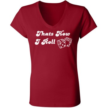 How I Roll My Dice Junior Fit Bella Sheer Longer Length Rib V-Neck Tee 