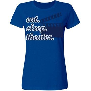 Eat. Sleep. Theater.