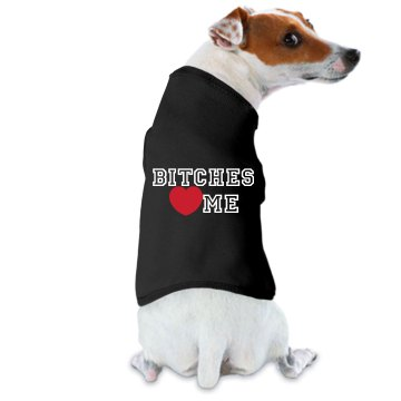 Bitches Heart Me Doggie Skins Dog Hoodie Tee