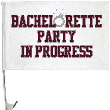 Bachelorette Party Flag One-Sided Driver Side Car Flag