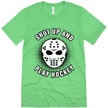 Shut Up and Play Hockey Unisex Canvas Triblend Tee