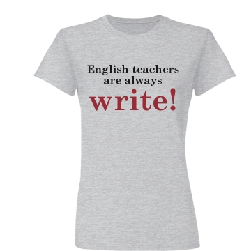 English Teachers... Junior Fit Basic Bella Favorite Tee