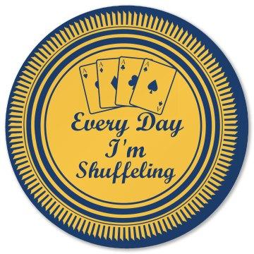 Every Day I'm Shuffeling