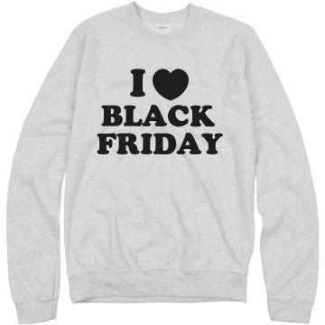 I Love Black Friday Unisex Hanes Crew Neck Sweatshirt