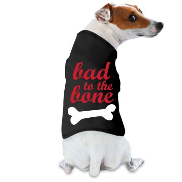 Bad To The Bone Dog T Doggie Skins Dog Ringer Tee