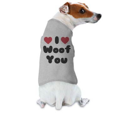 I Woof You Dog Ringer Doggie Skins Dog Ringer Tee