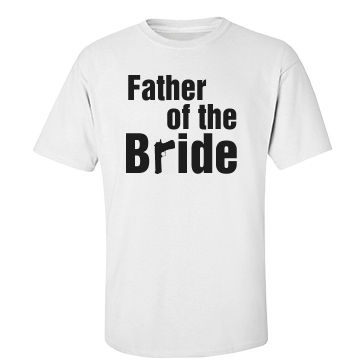 Father Of The Bride Gun