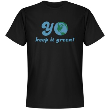 Yo Keep It Green! Unisex Gildan Heavy Cotton Crew Neck Tee