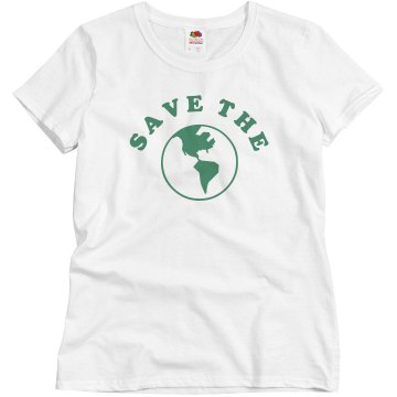 SAVE THE EARTH Misses Relaxed Fit Basic Gildan Ultra Cotton Tee