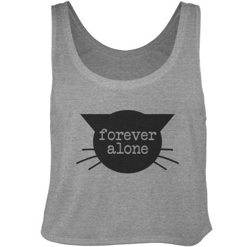 Forever Alone Cat Lady