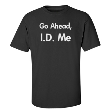 Go Ahead, ID Me-Men's Unisex Gildan Heavy Cotton Crew Neck Tee