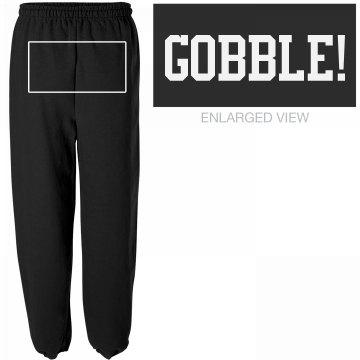 Gobble Sweatpants