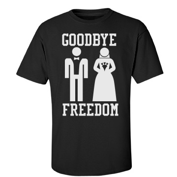 Goodbye Freedom Groom Unisex Port & Company Essential Tee