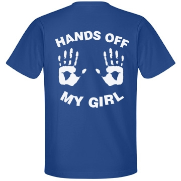 Hands Off My Girl Unisex Anvil Lightweight Fa