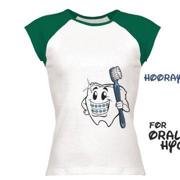 Hooray For Oral Hygiene