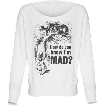 How Do You Know I'm Mad? Bella Flowy Lightweight Long Sleeve Dolman Tee