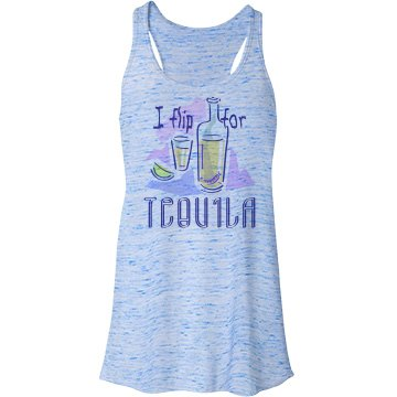I Flip For Tequila