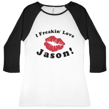 I Freakin' Love Jason! Junior Fit Bella 1x1 Rib 3/4 Sleeve Raglan Tee