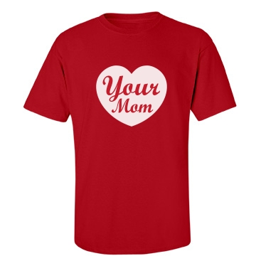 I Heart Your Mom Unisex Gildan Heavy Cotton Crew Neck Tee