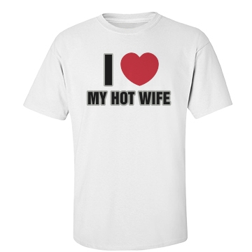 I Love My Hot Wife Unisex Basic Port & Company Essential Tee