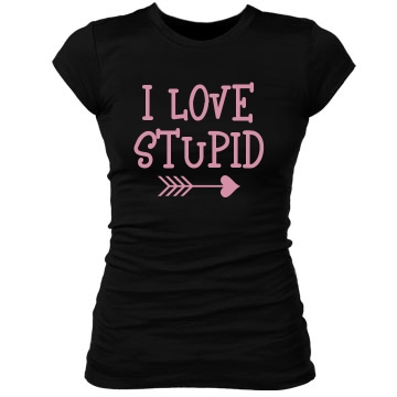 I Love Stupid Junior Fit Bella Sheer Longer Length Rib Tee