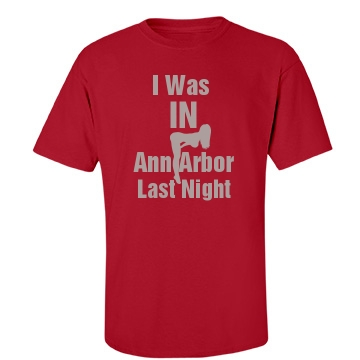 I Was IN Ann Arbor-mens Unisex Port & Company Essential Tee