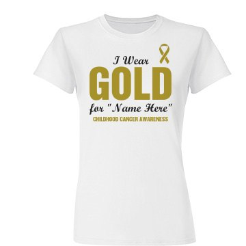 I Wear Gold Cancer Ribbon