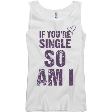 If You're Single So Am I Junior Fit Basic Bella 2x1 Rib Tank Top