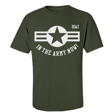 In the Army now! Unisex Gildan Heavy Cotton Crew Neck Tee